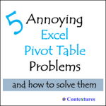 5 Annoying Pivot Table Problems