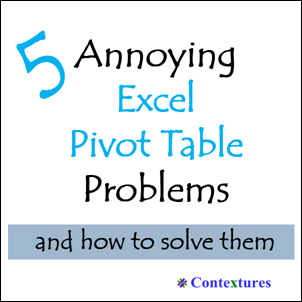 5 Annoying Pivot Table Problems http://www.pivot-table.com/