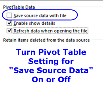 Save Source Data Setting for pivot table http://www.pivot-table.com/